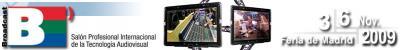 BROADCAST 2009 - Salón Profesional Internacional de la Tecnología Audiovisual